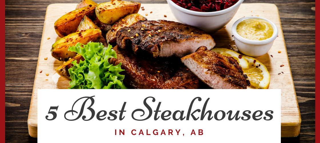 best steakhouse in Calgary
